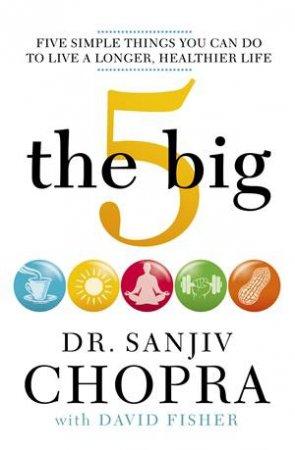 The Big Five by Sanjiv Chopra