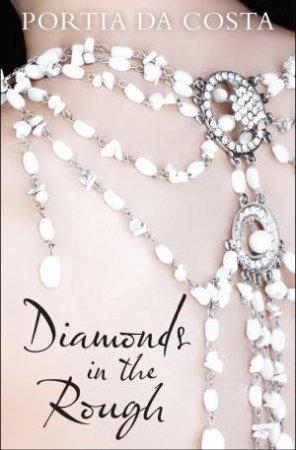 Diamonds In The Rough by Portia Da Costa