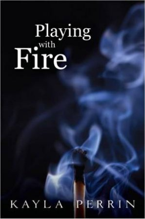 Playing With Fire by Kayla Perrin