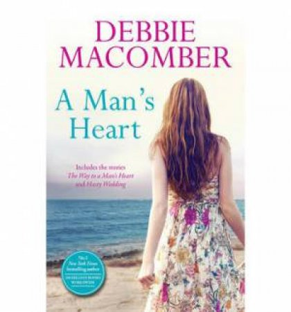 A Man's Heart: The Way To A Man's Heart/Hasty Wedding by Debbie Macomber