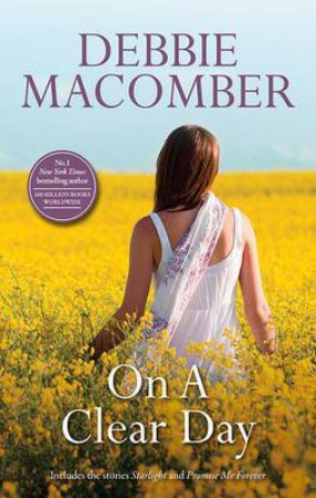 On A Clear Day/Starlight/Promise Me Forever by Debbie Macomber