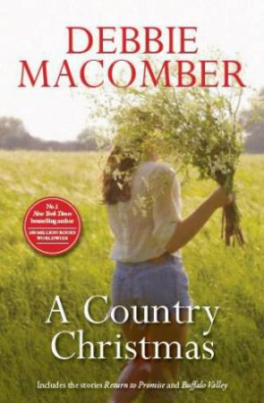 A Country Christmas: Return To Promise & Buffalo Valley by Debbie Macomber