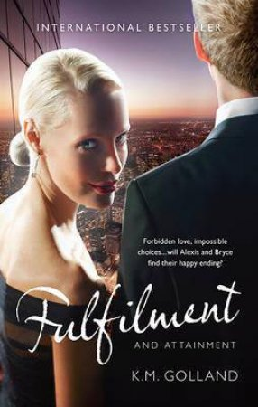 Fulfilment And Attainment by K.M. Golland