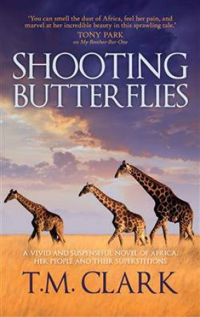 Shooting Butterflies by T.M. Clark