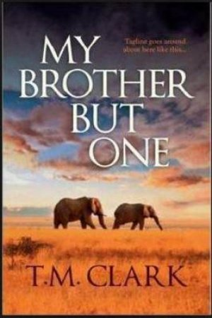 My Brother But One by T.M. Clark