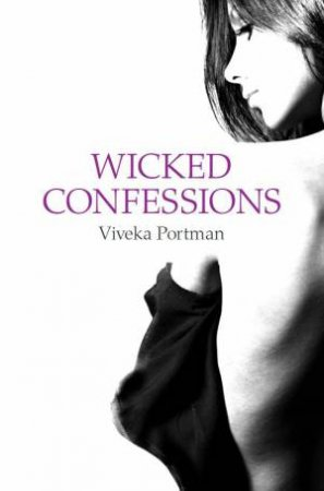 Wicked Confessions by Viveka Portman