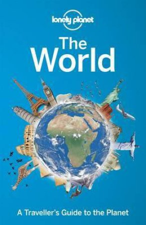 Lonely Planet: The World - 1st Ed