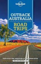 Lonely Planet Outback Australia Road Trips 1st Ed