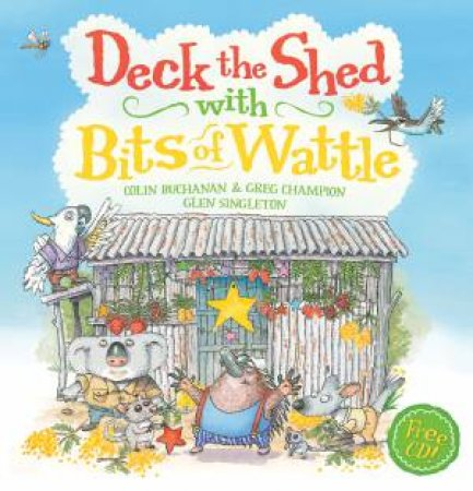 Deck the Sheds with Bits of Wattle (with CD) by Colin Buchanan