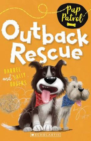 Pup Patrol 04: Outback Rescue