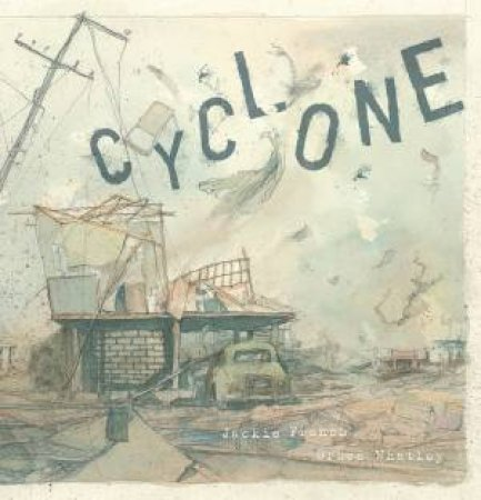Cyclone by Jackie French & Bruce Whatley