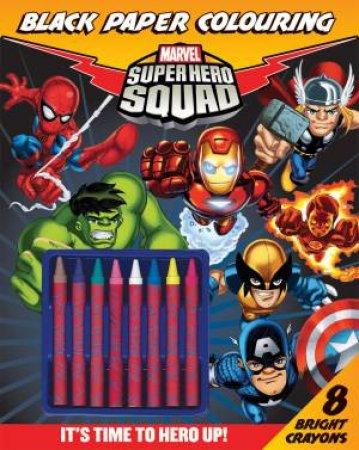 Marvel Super Hero Squad: Black Paper Colouring by Various