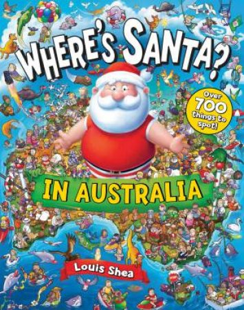 Where's Santa? In Australia by Louise Shea