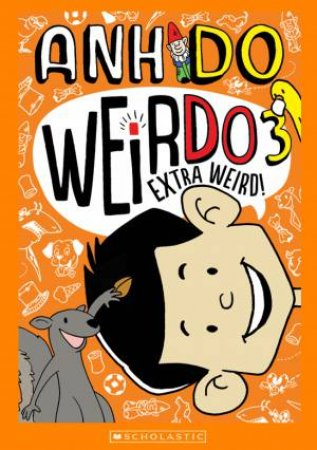 Extra Weird by Anh Do