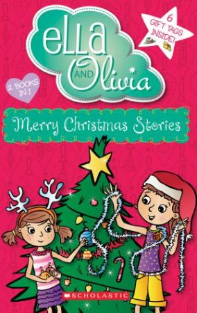 Ella and Olivia: Bind-up 04: Merry Christmas Stories