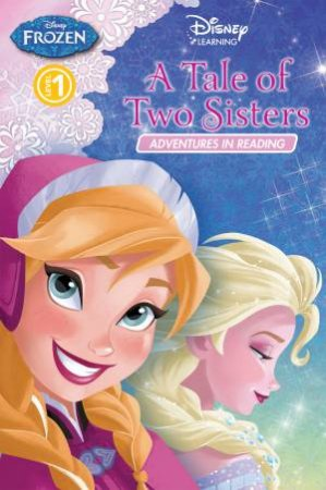 Adventures in Reading: Level 1: Frozen- A Tale of Two Sisters