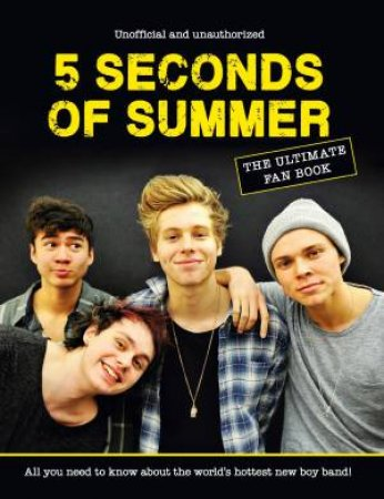 5 Seconds of Summer: Ultimate Fan Book by Various