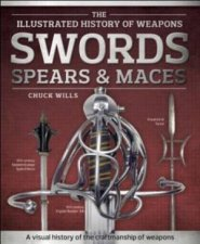 The Illustrated History Of Weapons Swords Spears And Maces