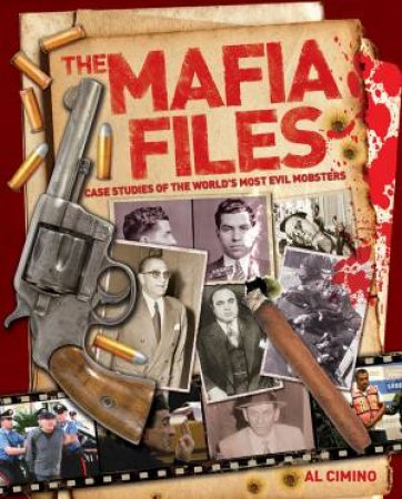 The Mafia Files: Case Studies of the World's Most Evil Mobsters by Nigel Cawthorne