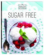 Healthy Kitchen: Sugar Free by Various