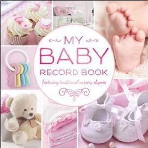 My Baby Record Book (Pink) by Various