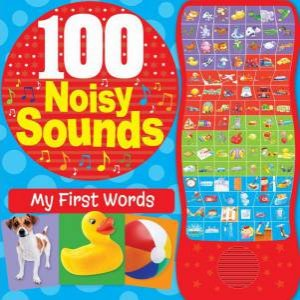 100 Noisy Sounds My First Words by Various