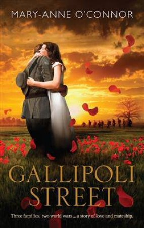 Gallipoli Street by Mary-Anne O'Connor