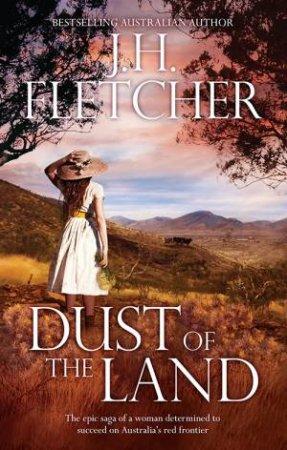 Dust Of The Land by J.H. Fletcher