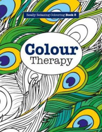 Really Relaxing Colouring Colour Therapy