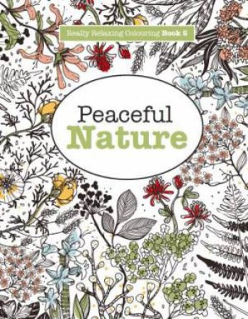 Really Relaxing Colouring Peaceful Nature