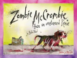 Zombie McCrombie from an Overturned Kombie by Michael Ward
