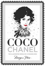 Coco Chanel The Illustrated World Of A Fashion Icon