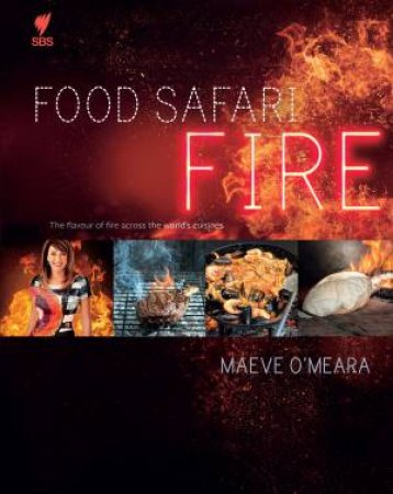 Food Safari: Fire