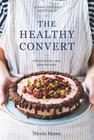 The Healthy Convert by Nicole Maree