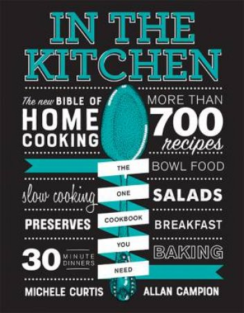 In The Kitchen:The New Bible Of Home Cooking by Michele Curtis