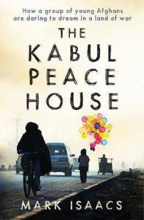 The Kabul Peace House