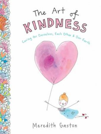 The Art Of Kindness by Meredith Gaston