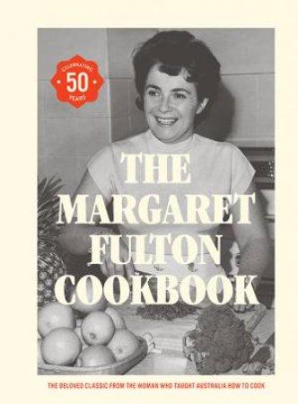 The Margaret Fulton Cookbook by Margaret Fulton