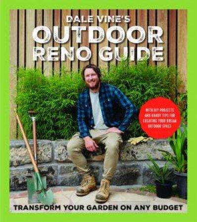Dale Vine's Outdoor Reno Guide by Dale Vine