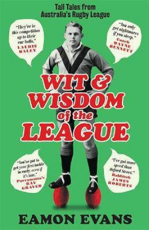 Wit And Wisdom Of The League by Eamon Evans