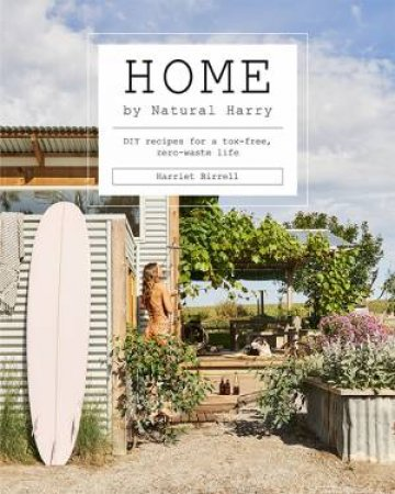 Home By Natural Harry by Harriet Birrell