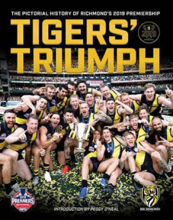 Tiger Triumph: The Pictorial History of Richmond's 2019 Premiership
