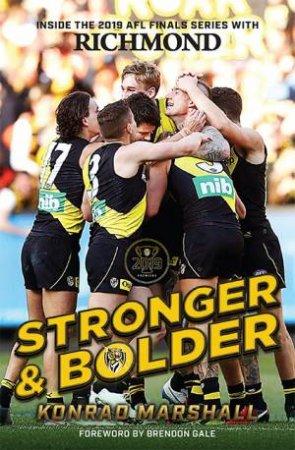 Stronger and Bolder: The Story of Richmond's 2019 Premiership by Konrad Marshall