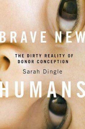 Brave New Humans