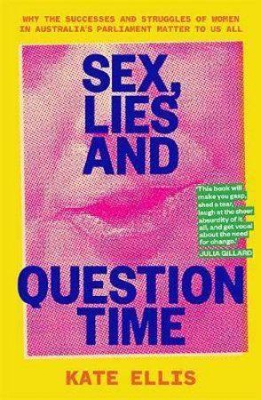 Sex, Lies And Question Time by Kate Ellis