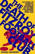 The Death Of Fitzroy Football Club