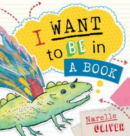I Want To Be In A Book by Narelle Oliver