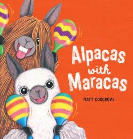 Alpacas With Maracas by Matt Cosgrove
