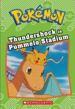 Pokemon: Thundershock In Pummelo Stadium by Tracey West
