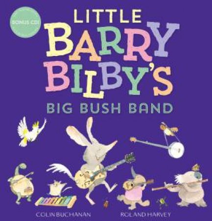 Little Barry Bilby's Big Bush Band + CD